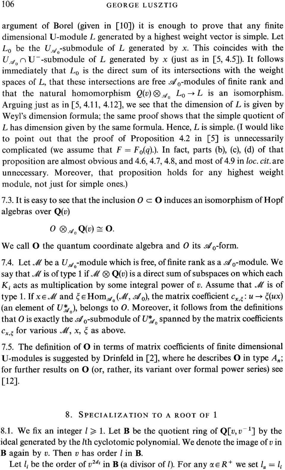 It follows immediately that L o is the direct sum of its intersections with the weight spaces of L, that these intersections are free do-modules of finite rank and that the natural homomorphism Q(v),