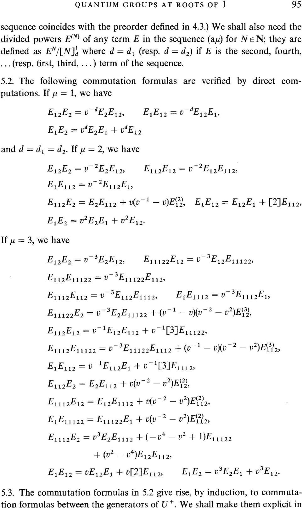 .. ) term of the sequence. 5.2. The following commutation formulas are verified by direct computations. If # = 1, we have E12E 2 = v de2e12, E1E12 = v ae12e1, E1E 2 = vae2e1 + vae12 and d = d 1 = d E.