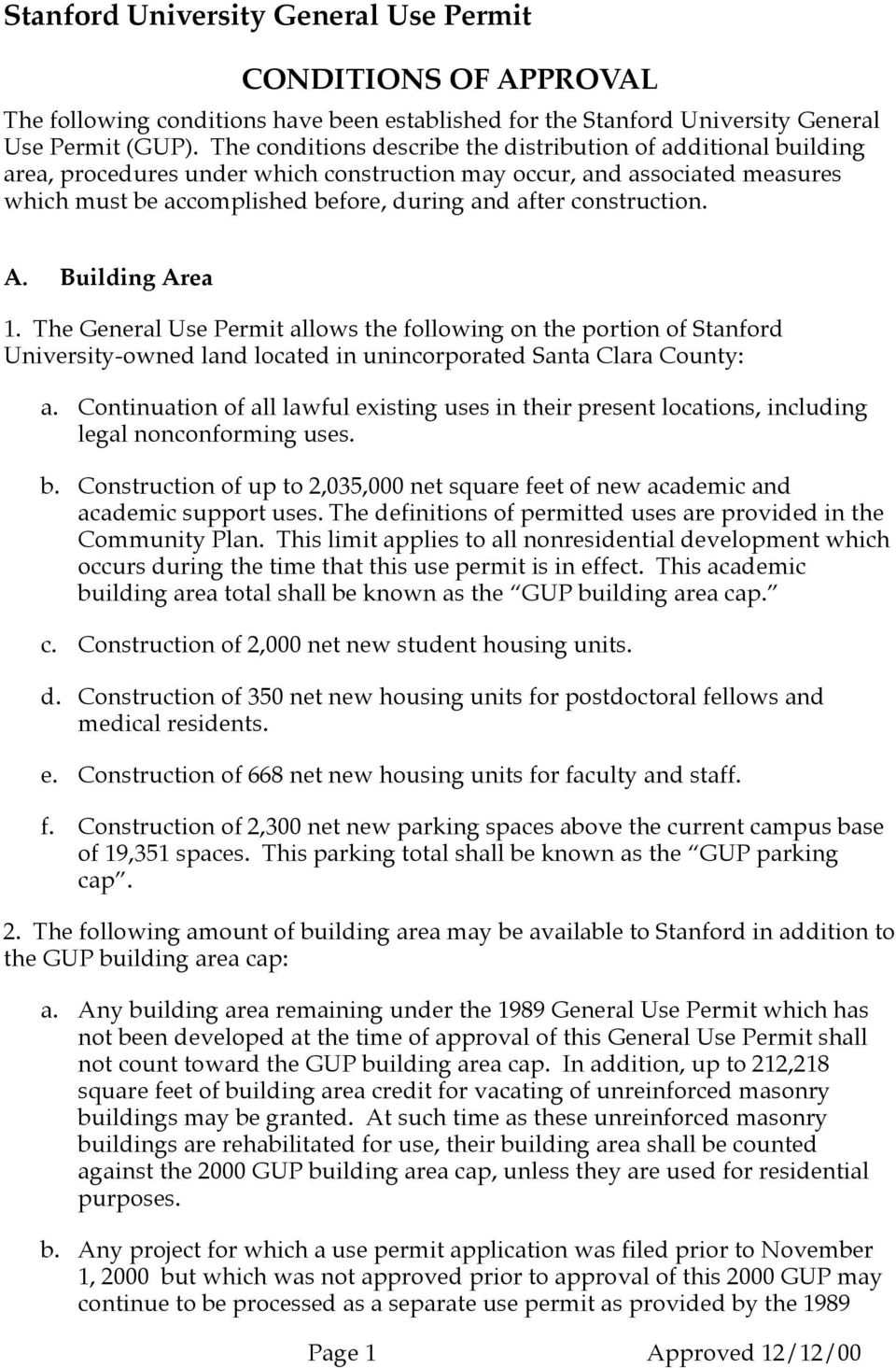construction. A. Building Area 1. The General Use Permit allows the following on the portion of Stanford University-owned land located in unincorporated Santa Clara County: a.