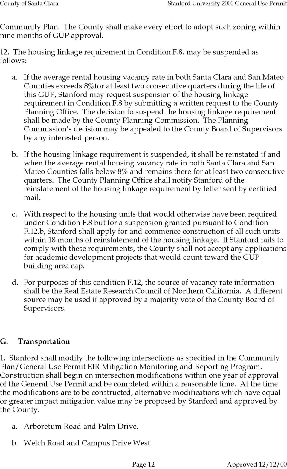 the housing linkage requirement in Condition F.8 by submitting a written request to the County Planning Office.