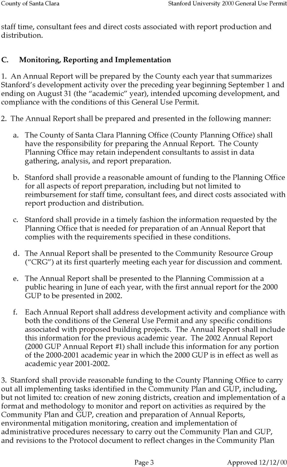 intended upcoming development, and compliance with the conditions of this General Use Permit. 2. The Annual Report shall be prepared and presented in the following manner: a.