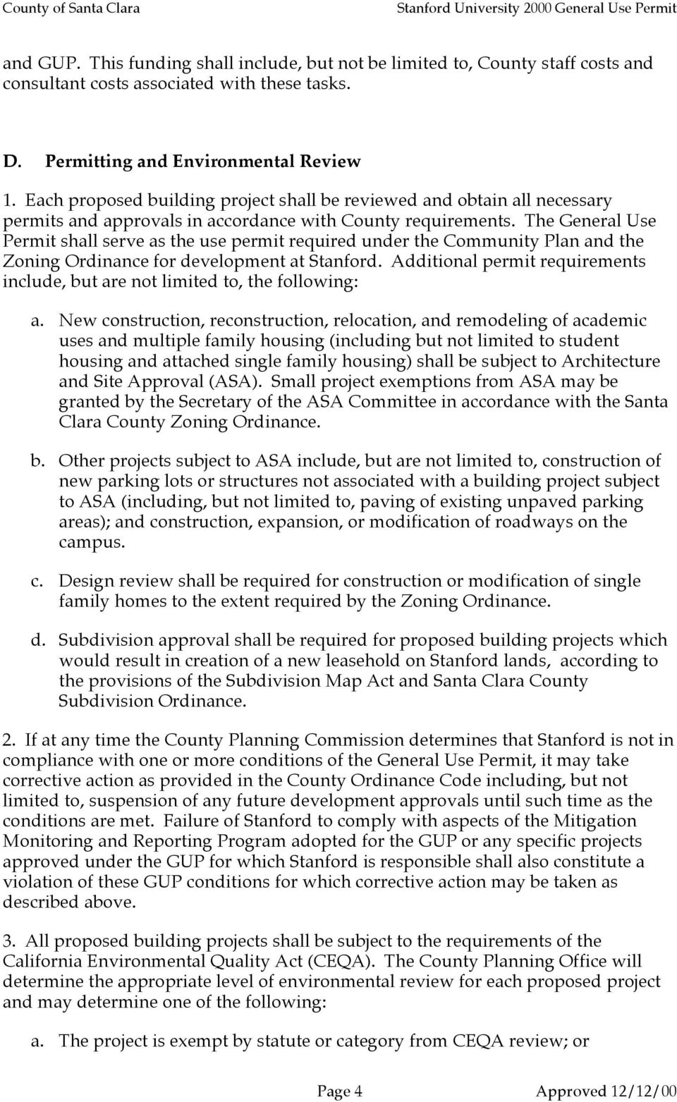 The General Use Permit shall serve as the use permit required under the Community Plan and the Zoning Ordinance for development at Stanford.