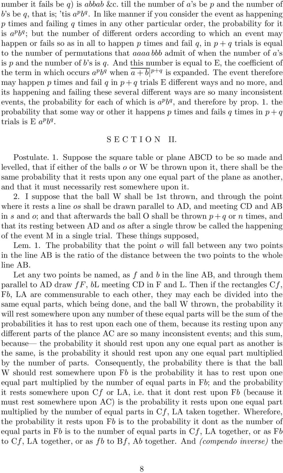 which an event may happen or fails so as in all to happen p times and fail q, inp + q trials is equal to the number of permutations that aaaa bbb admit of when the number of a s is p and the number