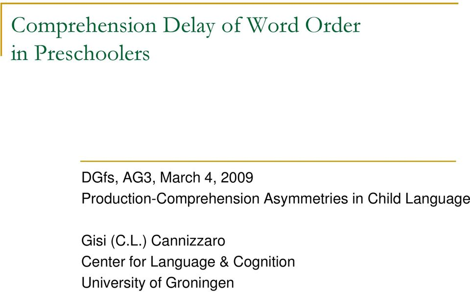 Asymmetries in Child La
