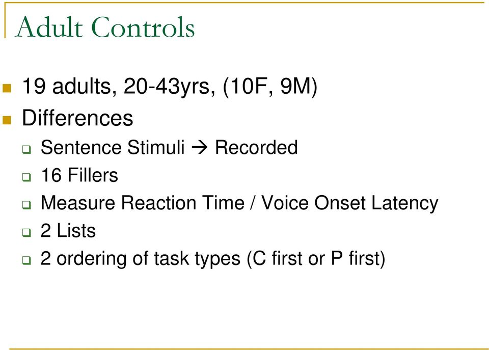 Condition RT(ms) [+an+an] 295 [+an-an] 185 [-an+an] 447