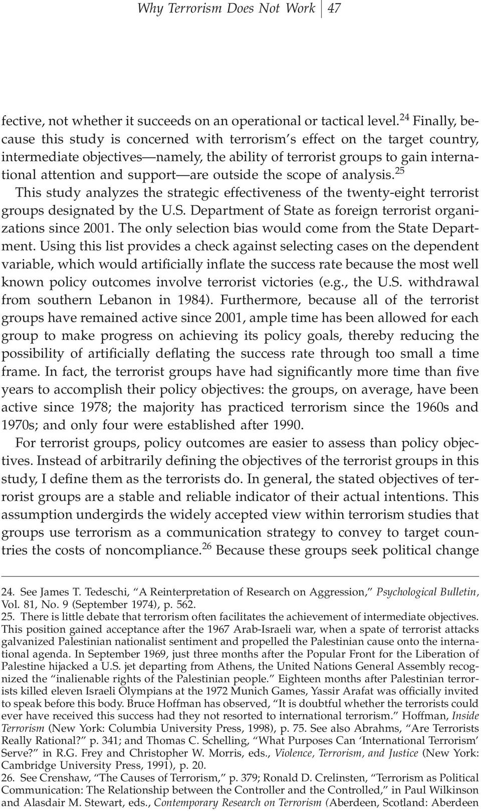 are outside the scope of analysis. 25 This study analyzes the strategic effectiveness of the twenty-eight terrorist groups designated by the U.S.