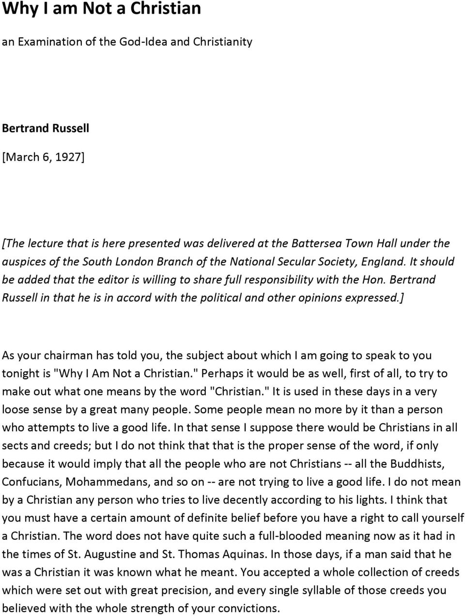Bertrand Russell in that he is in accord with the political and other opinions expressed.