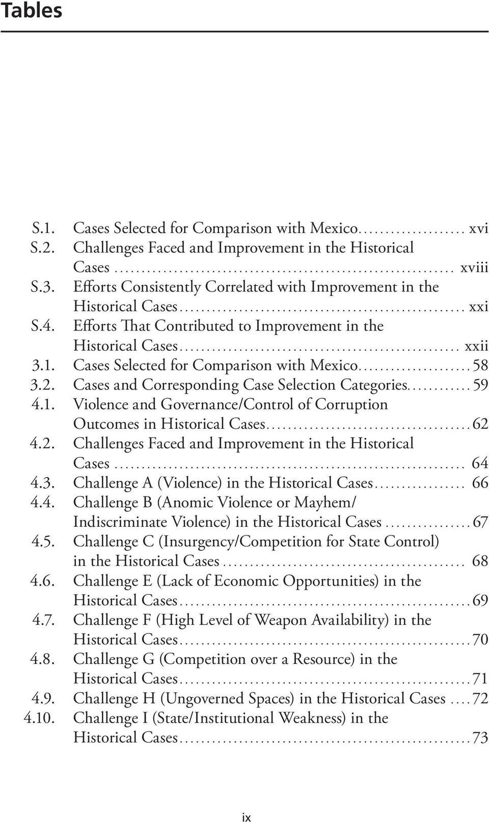 Cases Selected for Comparison with Mexico...58 3.2. Cases and Corresponding Case Selection Categories...59 4.1. Violence and Governance/Control of Corruption Outcomes in Historical Cases...62 4.2. Challenges Faced and Improvement in the Historical Cases.