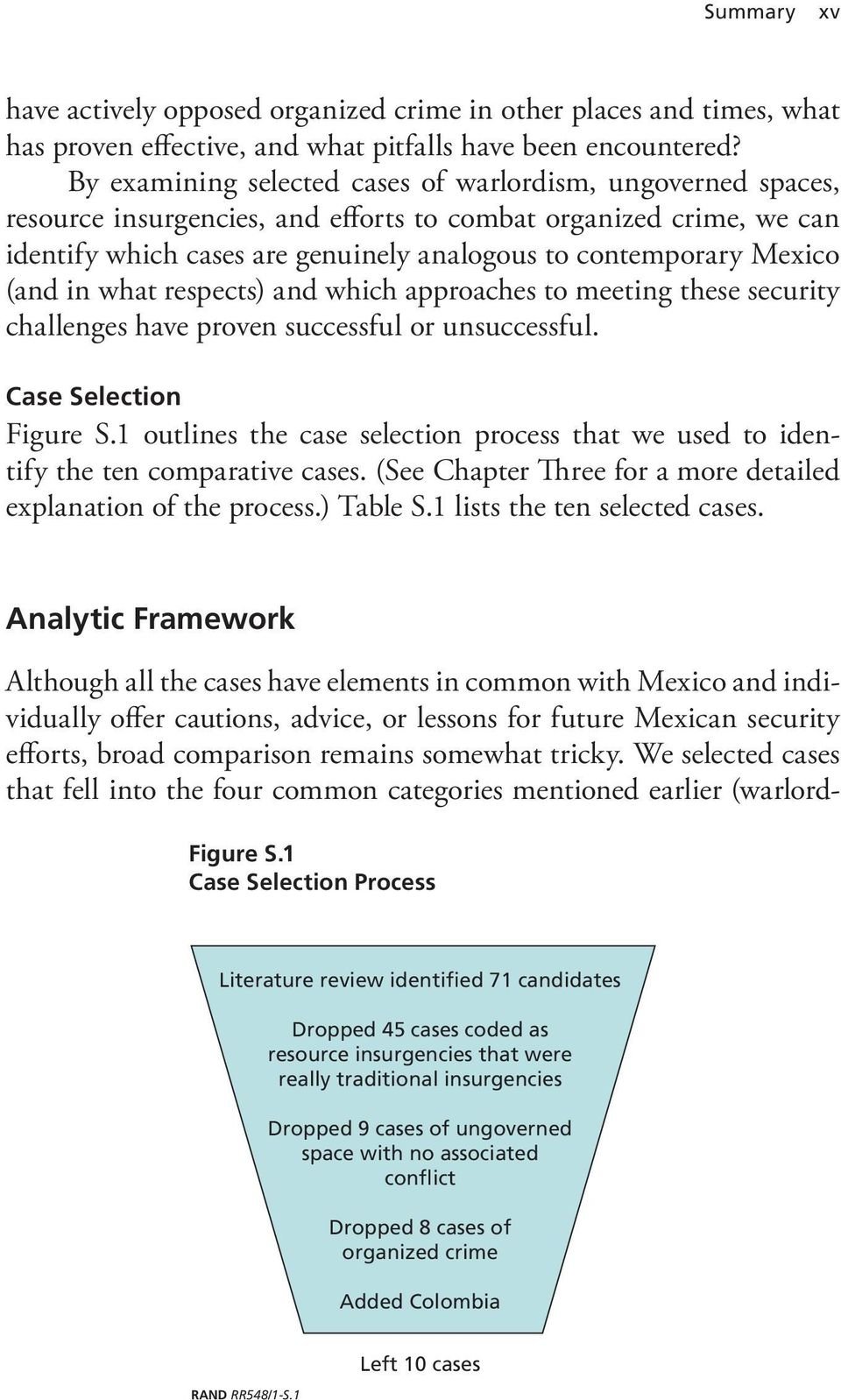 (and in what respects) and which approaches to meeting these security challenges have proven successful or unsuccessful. Case Selection Figure S.