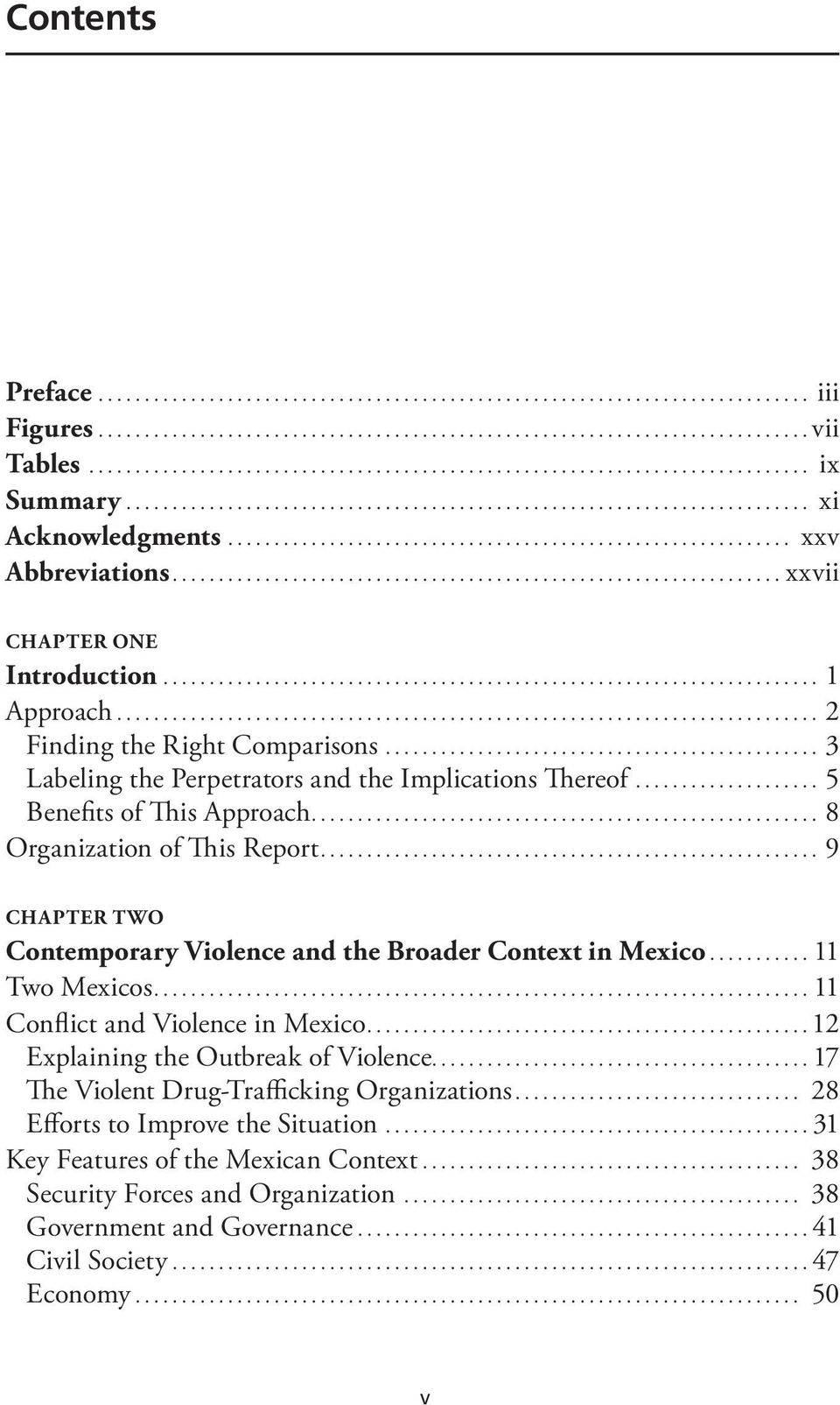 .. 9 Chapter Two Contemporary Violence and the Broader Context in Mexico...11 Two Mexicos...11 Conflict and Violence in Mexico...12 Explaining the Outbreak of Violence.
