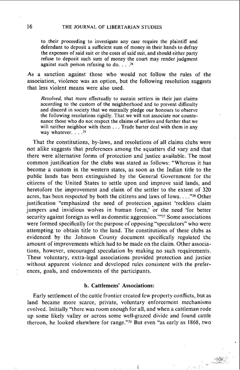...24 As a sanction against those who would not follow the rules of the association, violence was an option, but the following resolution suggests that less violent means were also used.