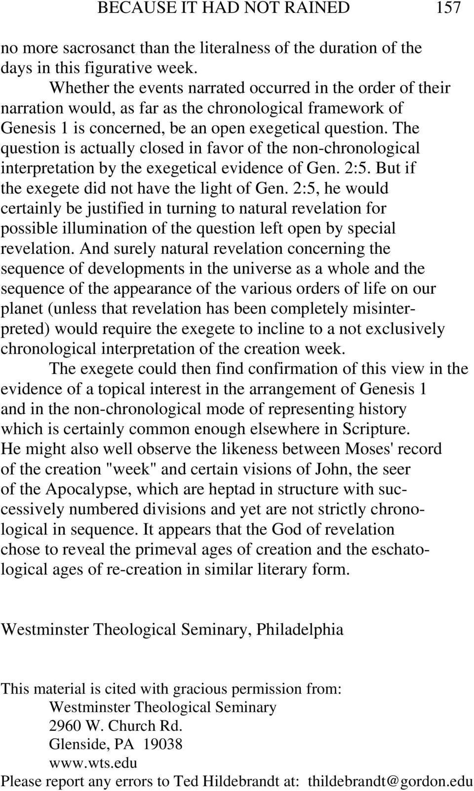 The question is actually closed in favor of the non-chronological interpretation by the exegetical evidence of Gen. 2:5. But if the exegete did not have the light of Gen.