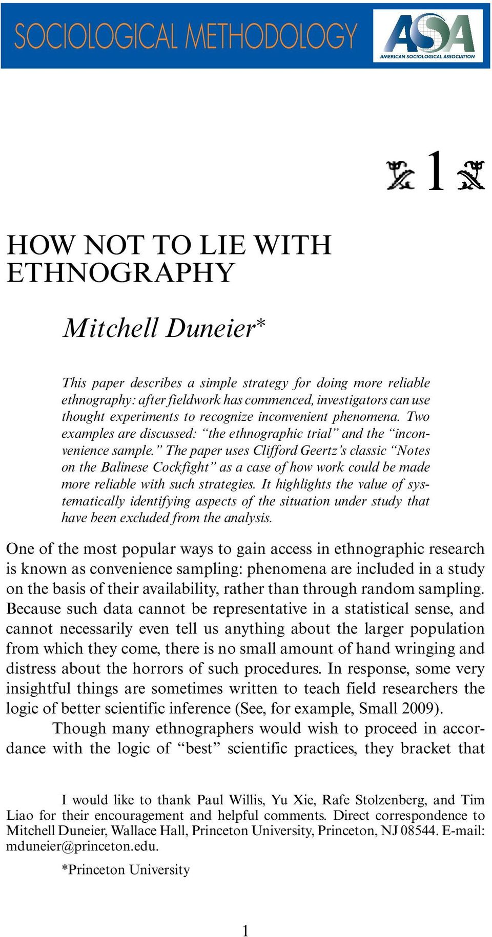 The paper uses Clifford Geertz s classic Notes on the Balinese Cockfight as a case of how work could be made more reliable with such strategies.