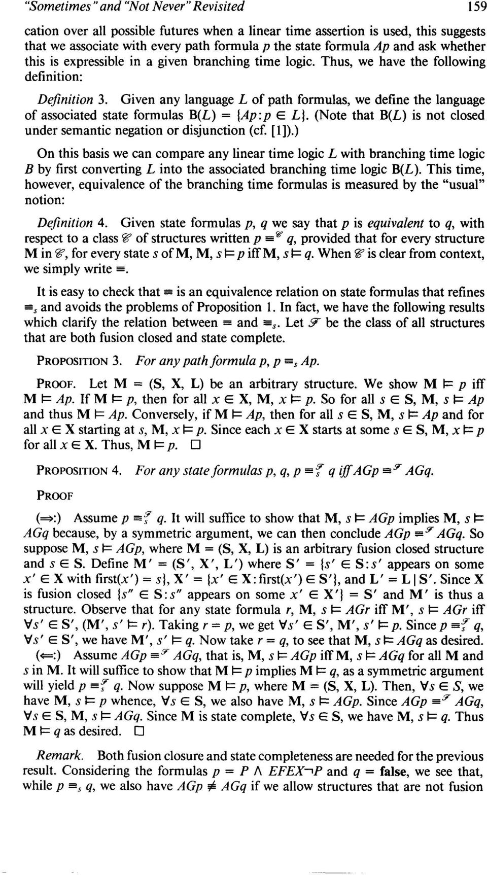 Given any language L of path formulas, we define the language of associated state formulas B(L) = (Ap:p E LJ. (Note that B(L) is not closed under semantic negation or disjunction (cf. [l]).