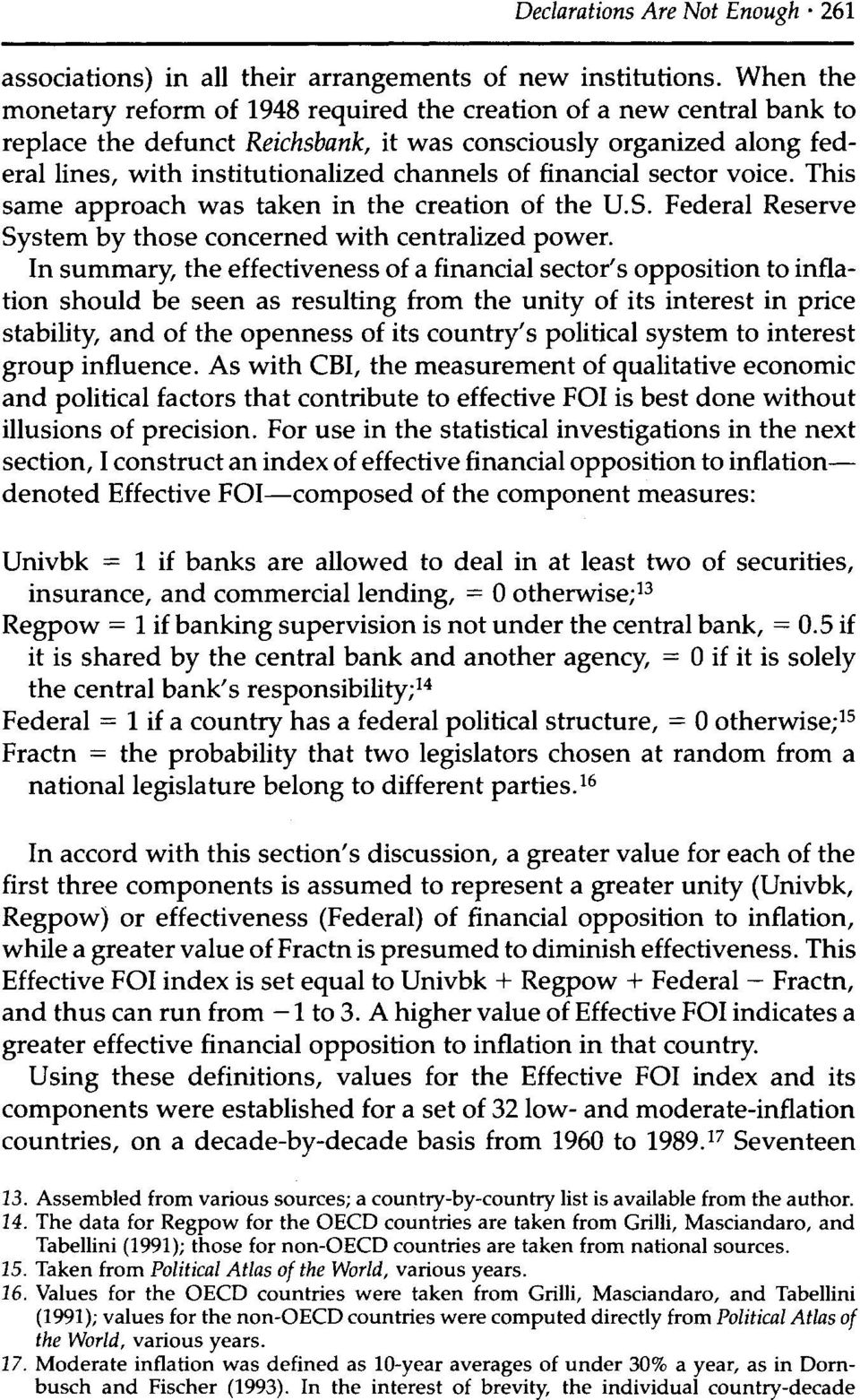 financial sector voice. This same approach was taken in the creation of the U.S. Federal Reserve System by those concerned with centralized power.