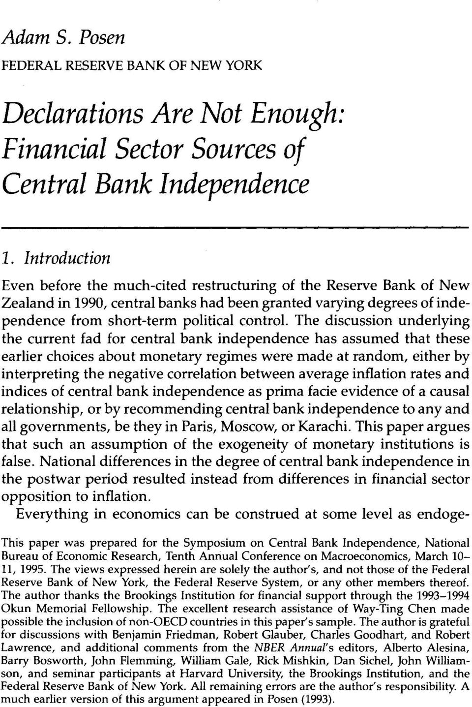 The discussion underlying the current fad for central bank independence has assumed that these earlier choices about monetary regimes were made at random, either by interpreting the negative
