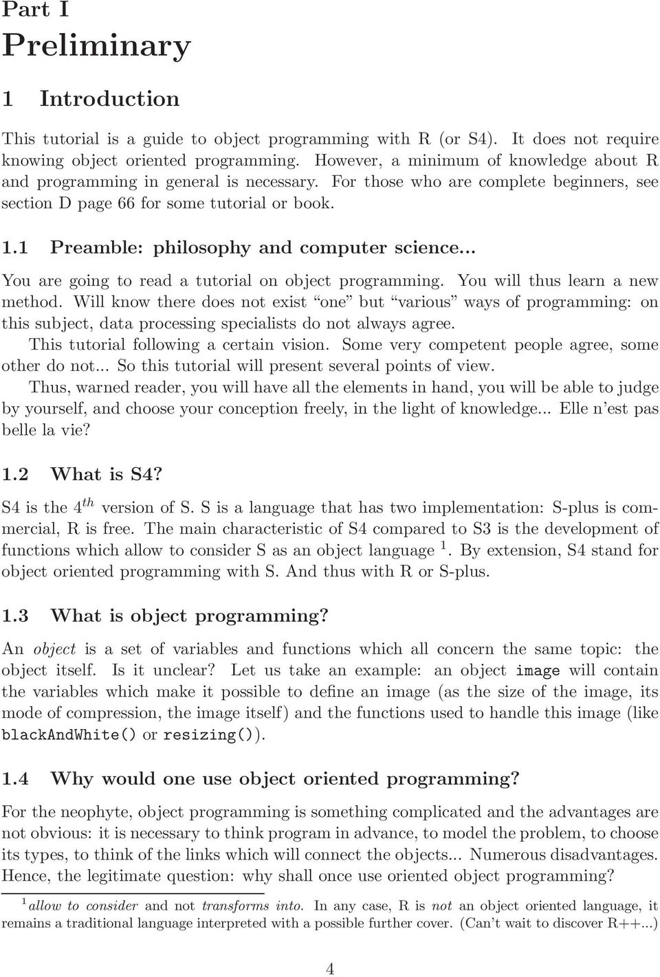 1 Preamble: philosophy and computer science... You are going to read a tutorial on object programming. You will thus learn a new method.