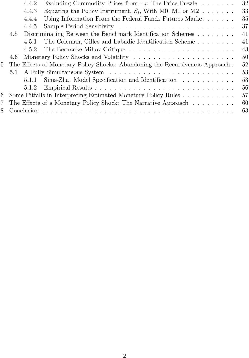 ..................... 43 4.6 Monetary Policy Shocks and Volatility..................... 50 5 The E ects of Monetary Policy Shocks: Abandoning the Recursiveness Approach. 52 5.