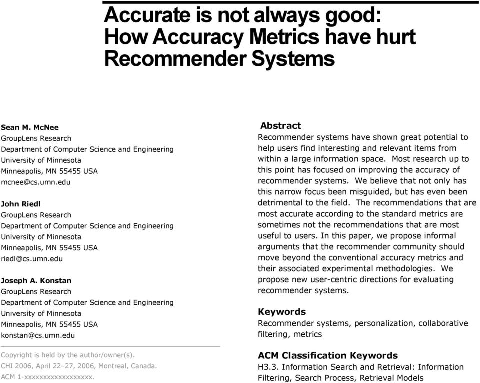 Abstract Recommender systems have shown great potential to help users find interesting and relevant items from within a large information space.