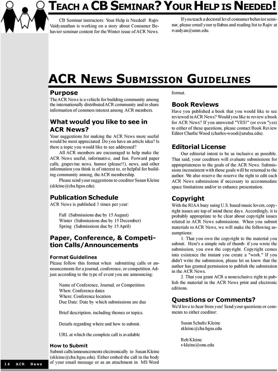 ACR NEWS SUBMISSION GUIDELINES Purpose The ACR News is a vehicle for building community among the internationally distributed ACR community and to share information of common interest among ACR