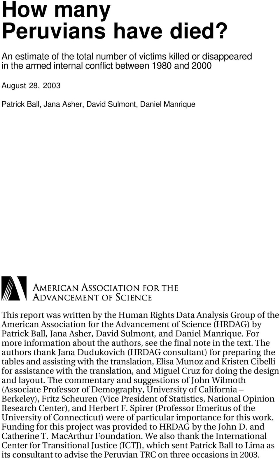 report was written by the Human Rights Data Analysis Group of the American Association for the Advancement of Science (HRDAG) by Patrick Ball, Jana Asher, David Sulmont, and Daniel Manrique.
