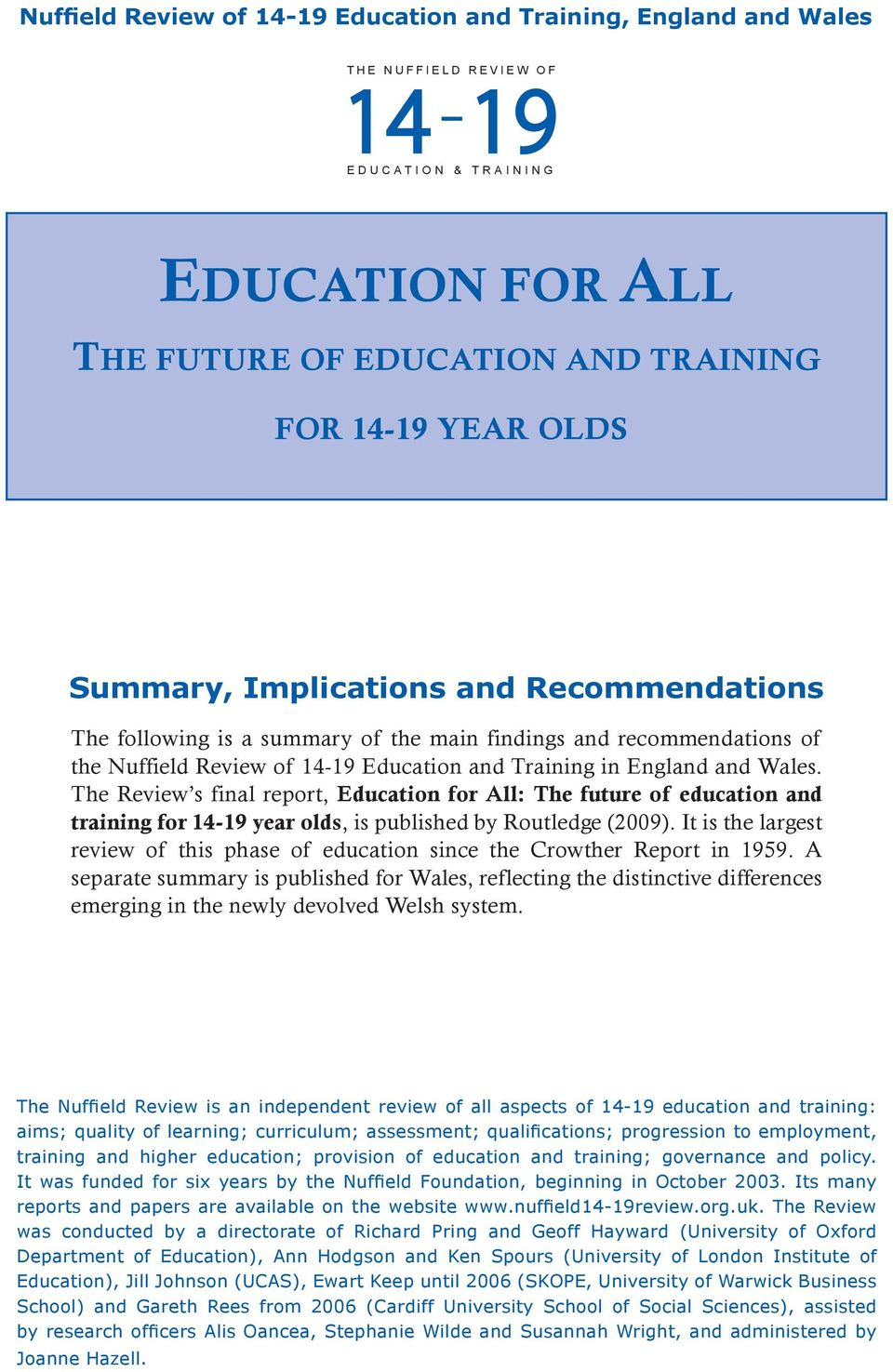 Recommendations The following is a summary of the main findings and recommendations of the Nuffield Review of 14-19 Education and Training in England and Wales.