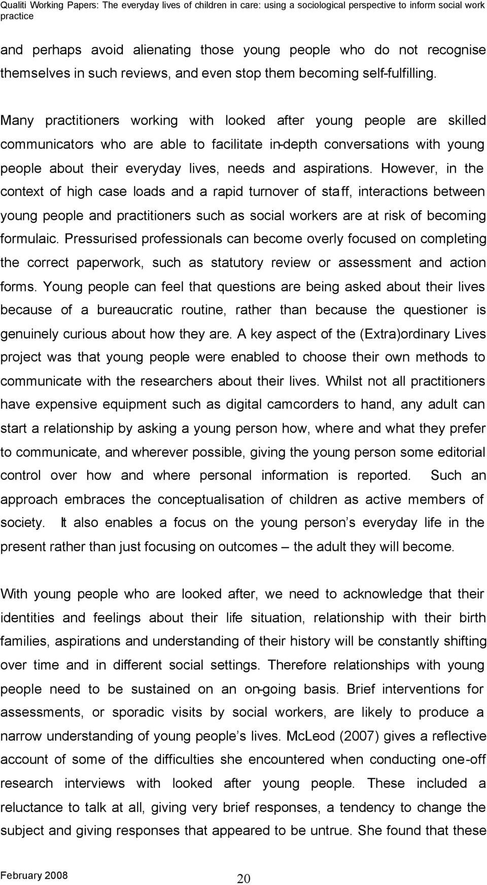 aspirations. However, in the context of high case loads and a rapid turnover of staff, interactions between young people and practitioners such as social workers are at risk of becoming formulaic.