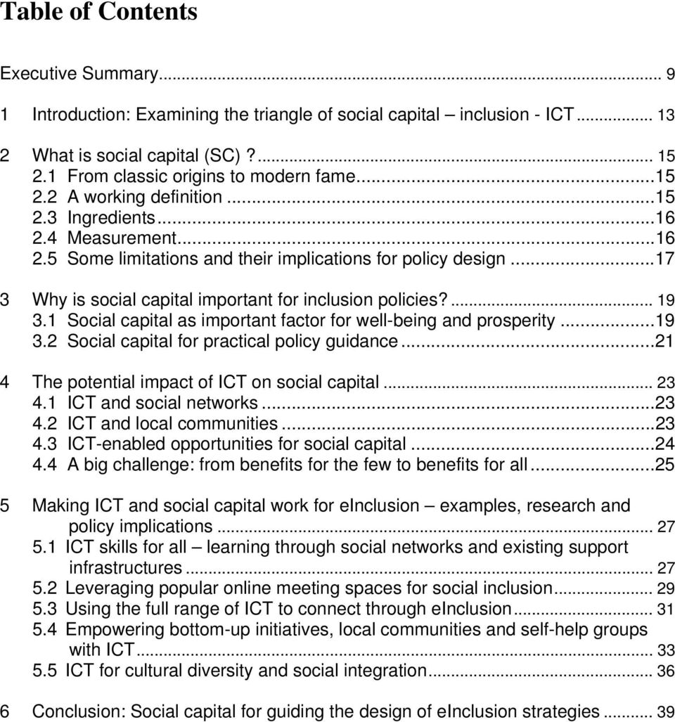 ... 19 3.1 Social capital as important factor for well-being and prosperity...19 3.2 Social capital for practical policy guidance...21 4 The potential impact of ICT on social capital... 23 4.