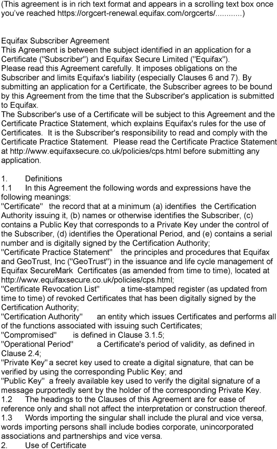 Please read this Agreement carefully. It imposes obligations on the Subscriber and limits Equifax's liability (especially Clauses 6 and 7).