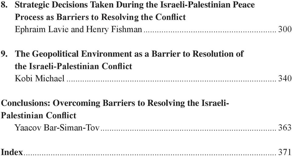 The Geopolitical Environment as a Barrier to Resolution of the Israeli-Palestinian Conflict Kobi