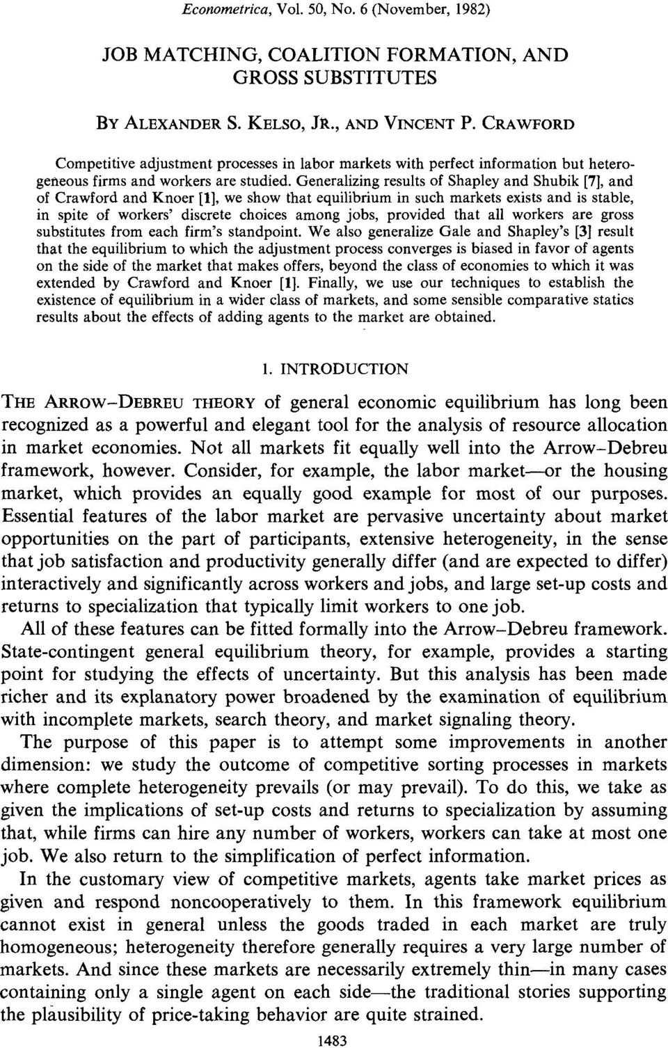 Generalizing results of Shapley and Shubik [7], and of Crawford and Knoer [I], we show that equilibrium in such markets exists and is stable, in spite of workers' discrete choices among jobs,