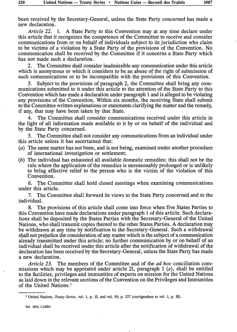 A State Party to this Convention may at any time declare under this article that it recognizes the competence of the Committee to receive and consider communications from or on behalf of individuals