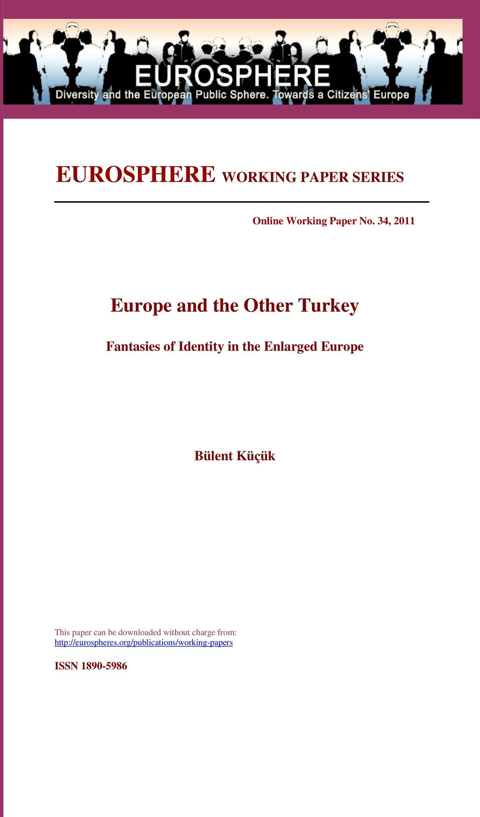 Enlarged Europe Bülent Küçük This paper can be downloaded without
