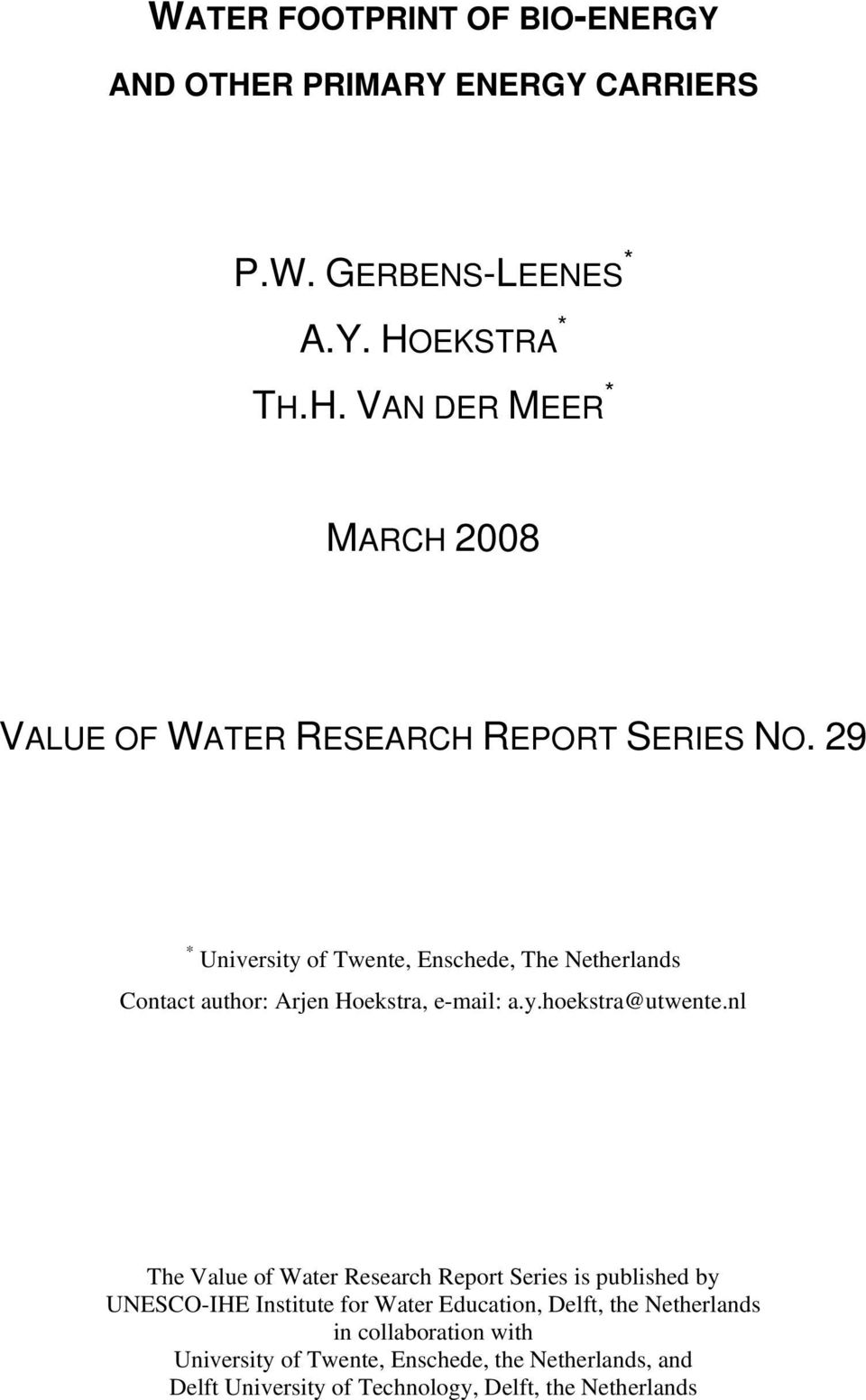 nl The Value of Water Research Report Series is published by UNESCO-IHE Institute for Water Education, Delft, the Netherlands in