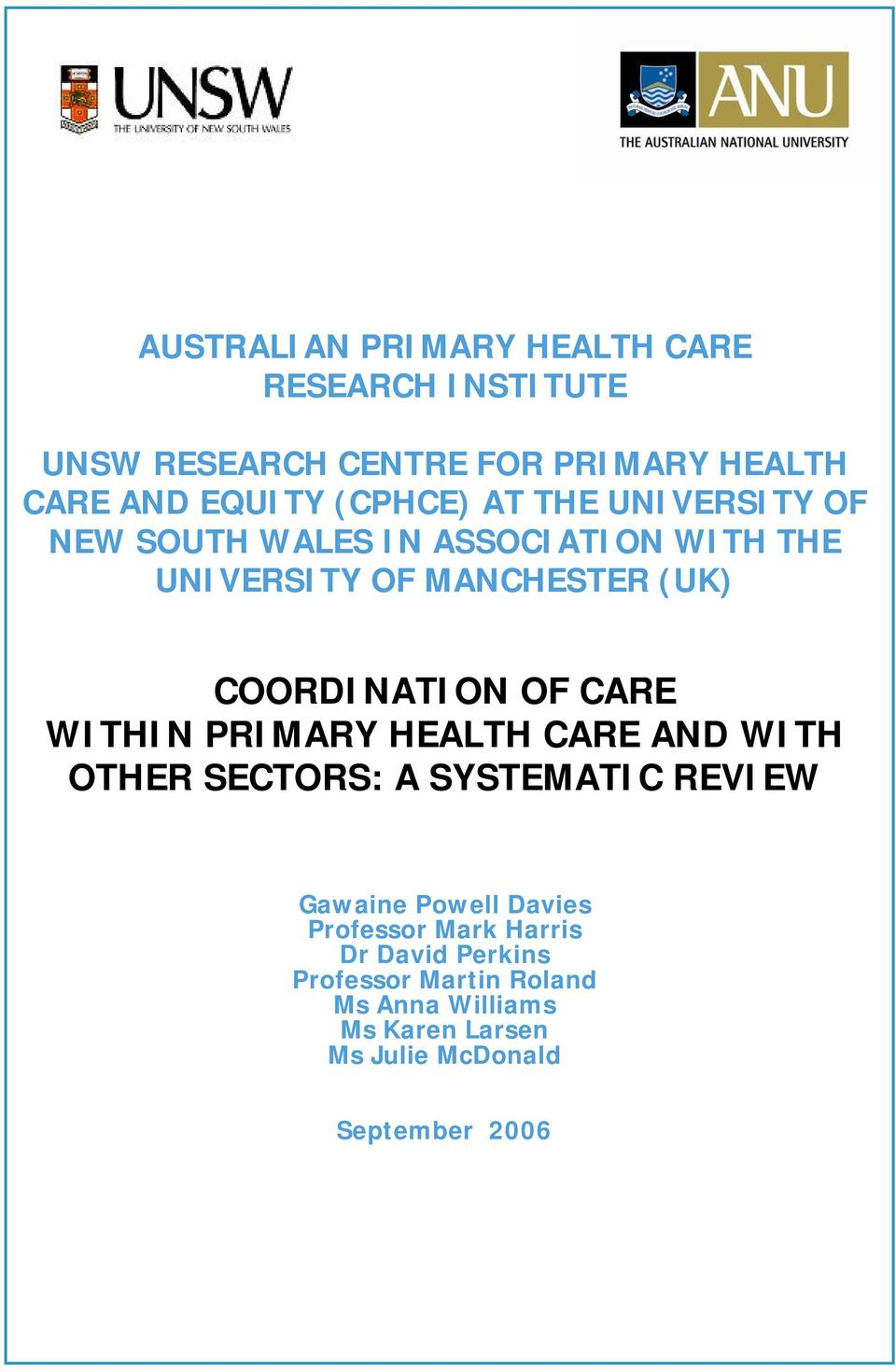 OF CARE WITHIN PRIMARY HEALTH CARE AND WITH OTHER SECTORS: A SYSTEMATIC REVIEW Gawaine Powell Davies Professor