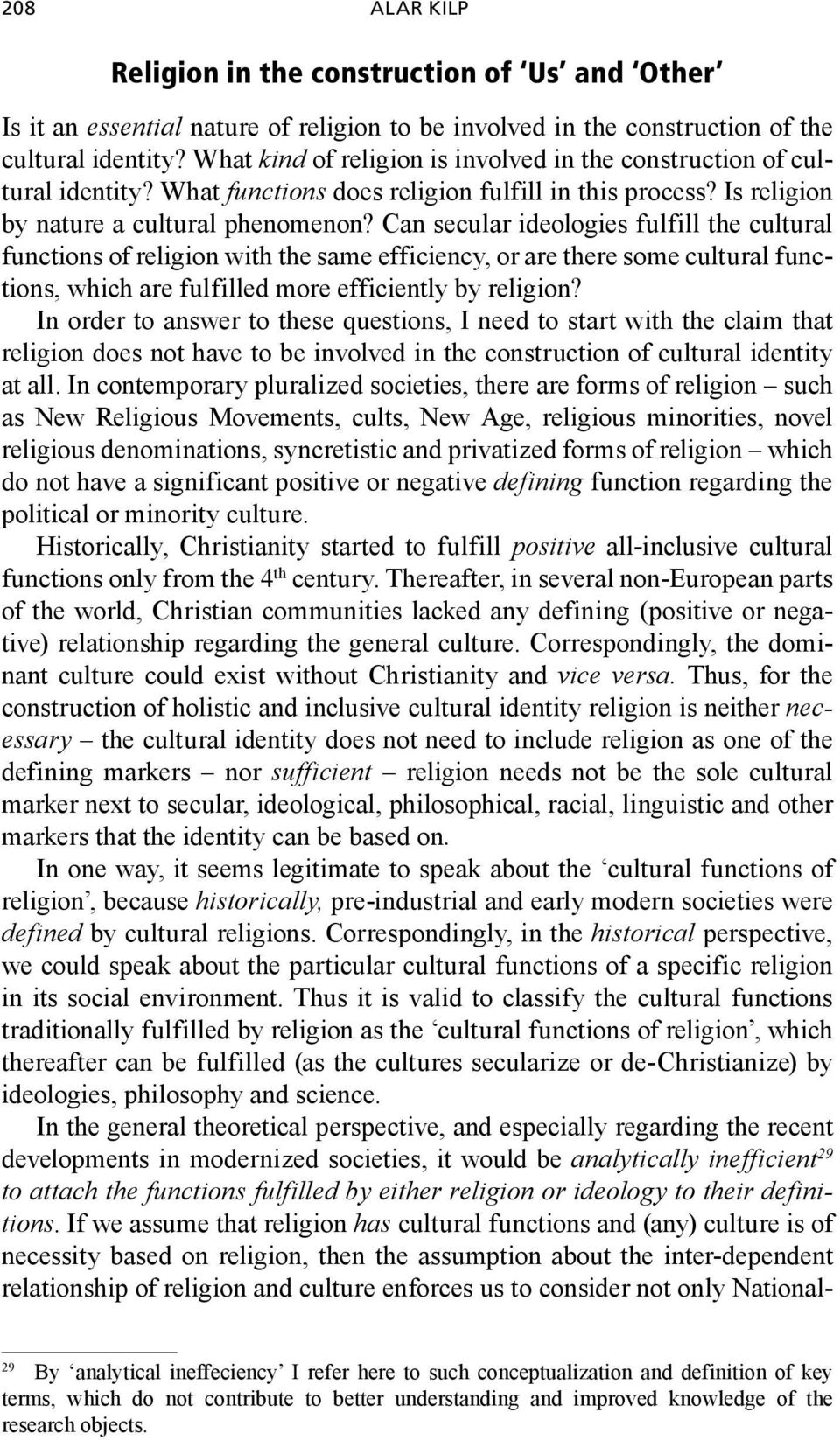 Can secular ideologies fulfill the cultural functions of religion with the same efficiency, or are there some cultural functions, which are fulfilled more efficiently by religion?