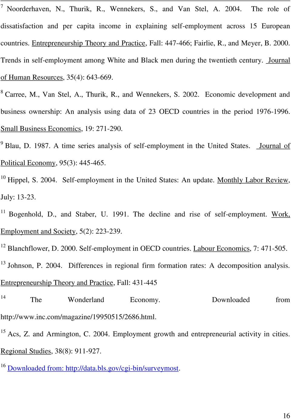 Journal of Human Resources, 35(4): 643-669. 8 Carree, M., Van Stel, A., Thurik, R., and Wennekers, S. 2002.