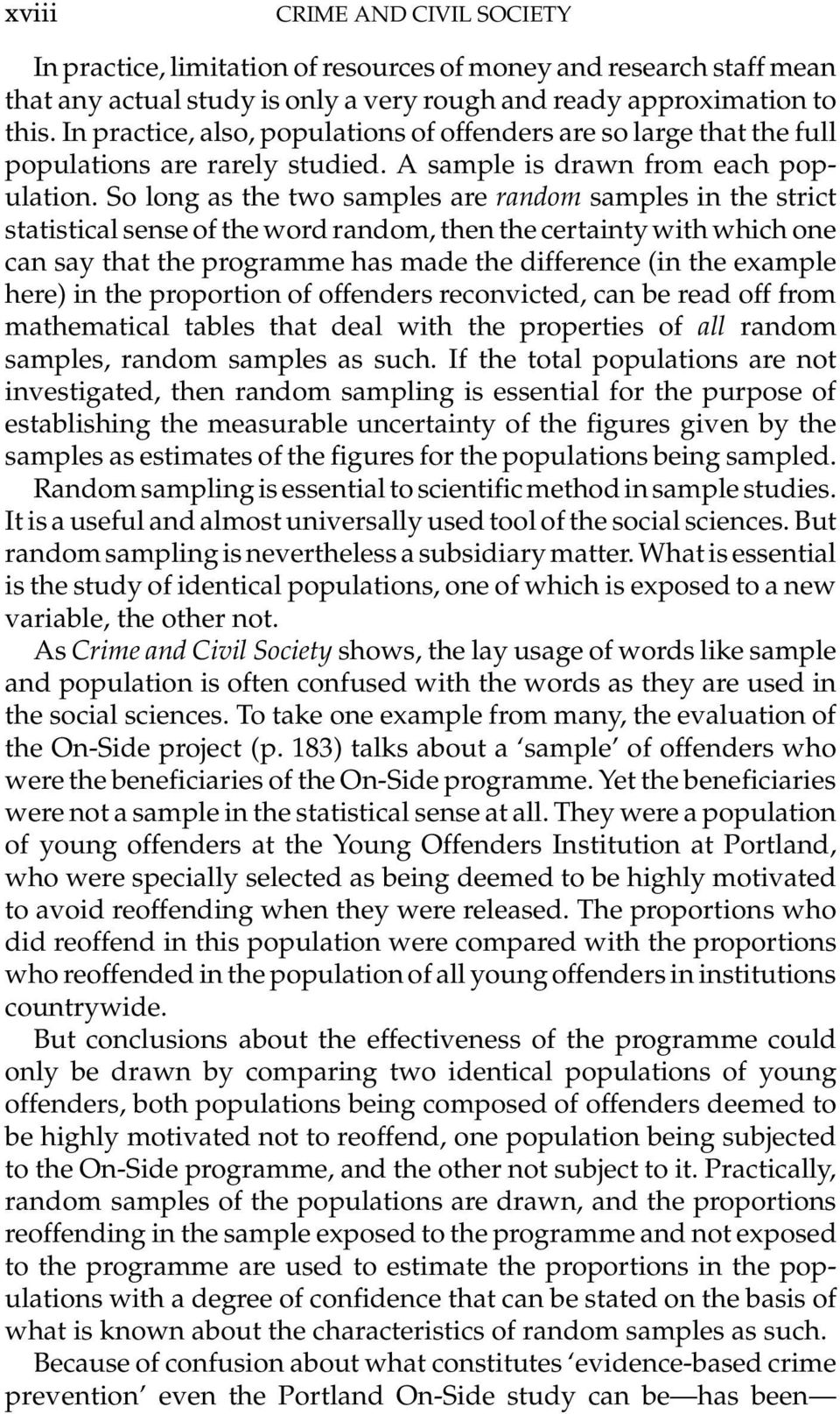 So long as the two samples are random samples in the strict statistical sense of the word random, then the certainty with which one can say that the programme has made the difference (in the example