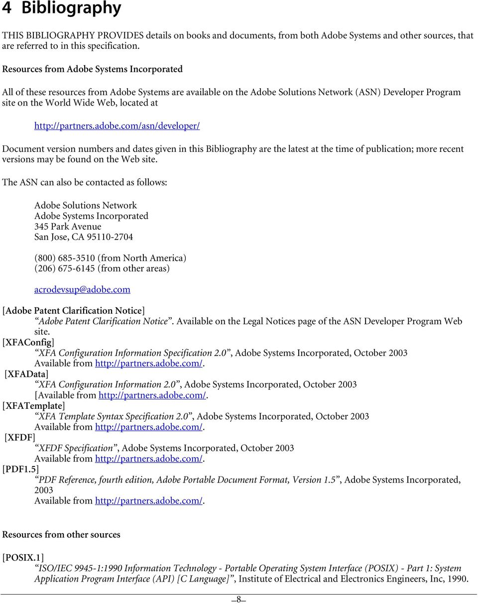 http://partners.adobe.com/asn/developer/ Document version numbers and dates given in this Bibliography are the latest at the time of publication; more recent versions may be found on the Web site.
