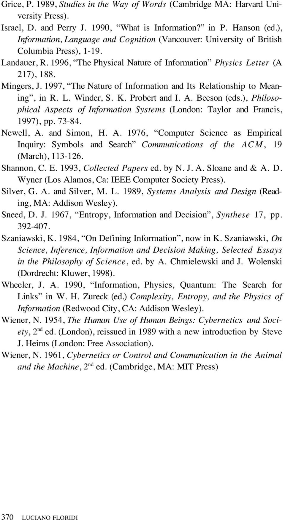 1997, The Nature of Information and Its Relationship to Meaning, in R. L. Winder, S. K. Probert and I. A. Beeson (eds.