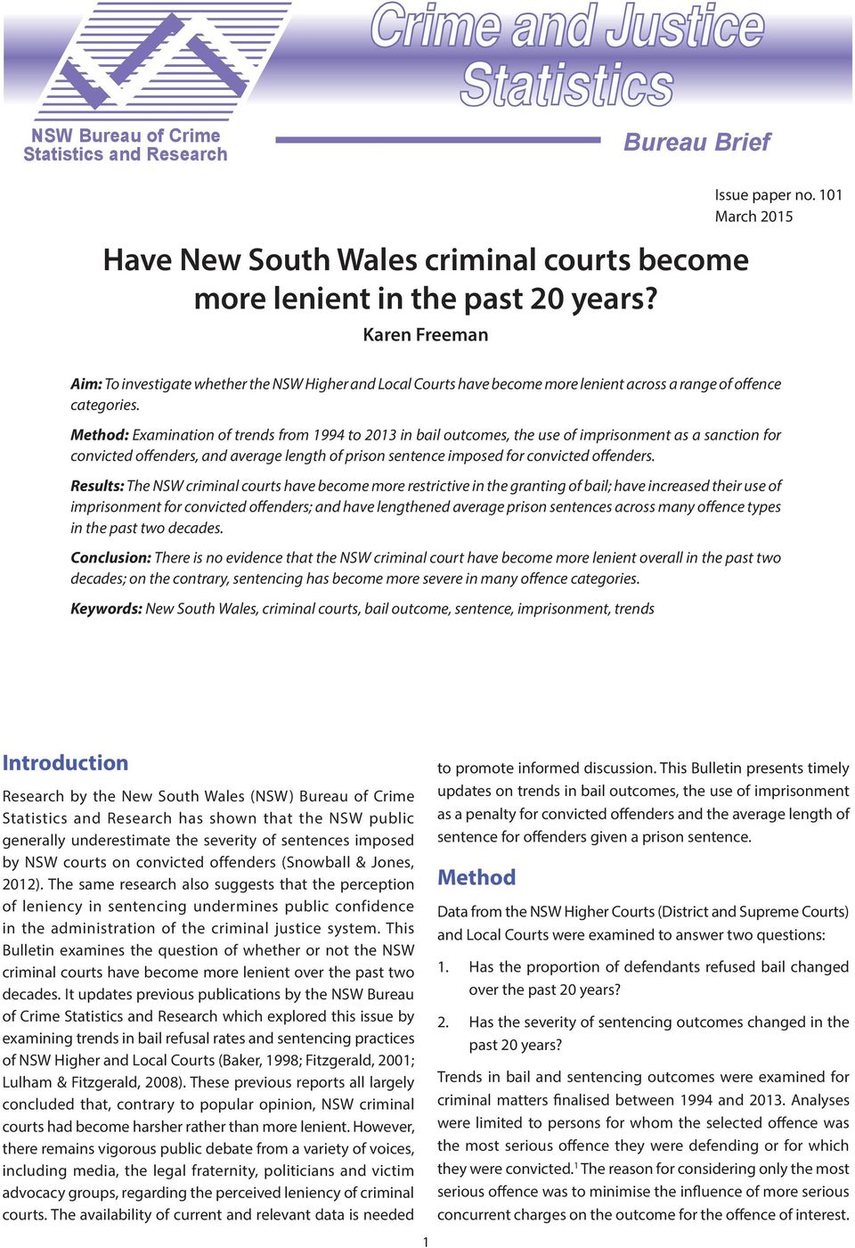 Method: Examination of trends from 1994 to 2013 in bail outcomes, the use of imprisonment as a sanction for convicted offenders, and average length of prison sentence imposed for convicted offenders.