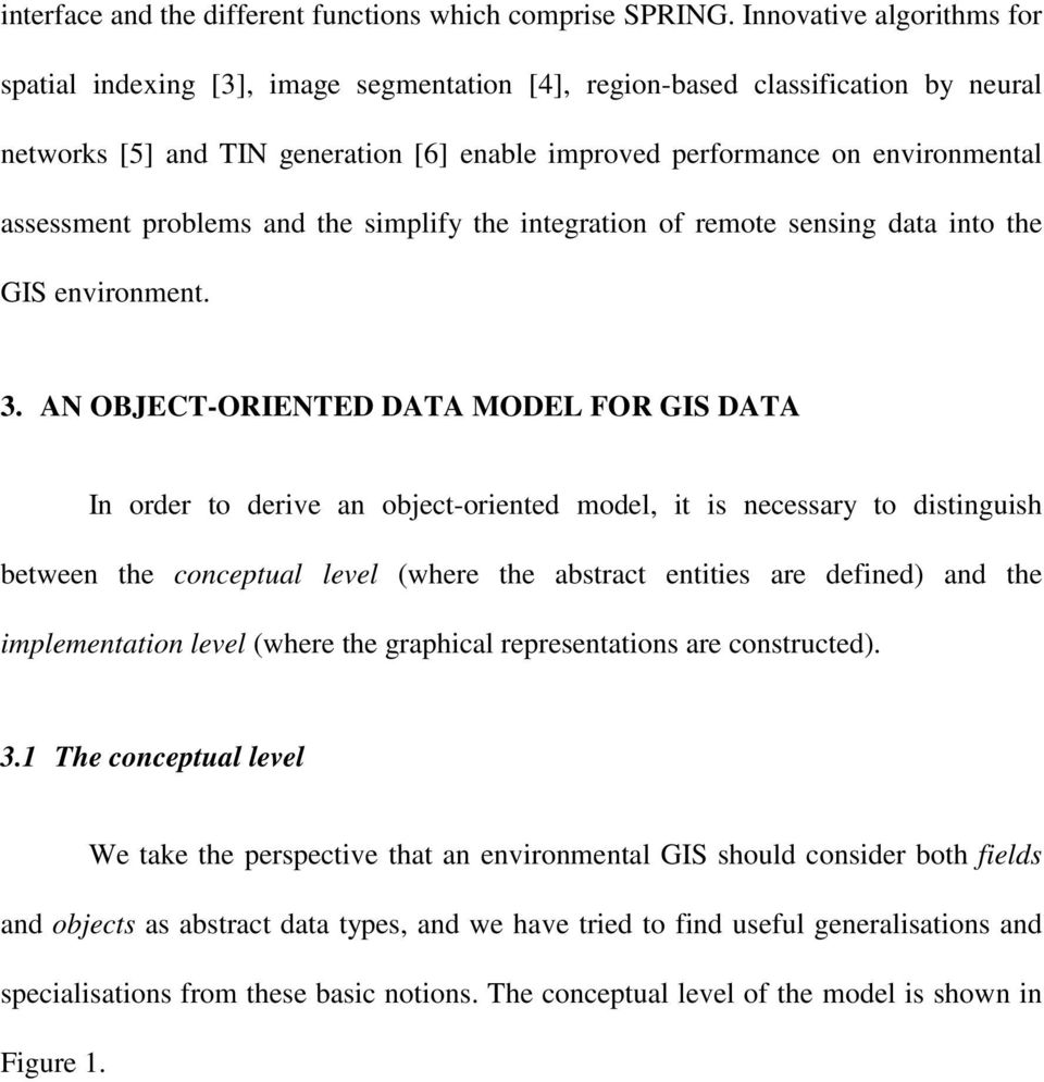 assessment problems and the simplify the integration of remote sensing data into the GIS environment. 3.