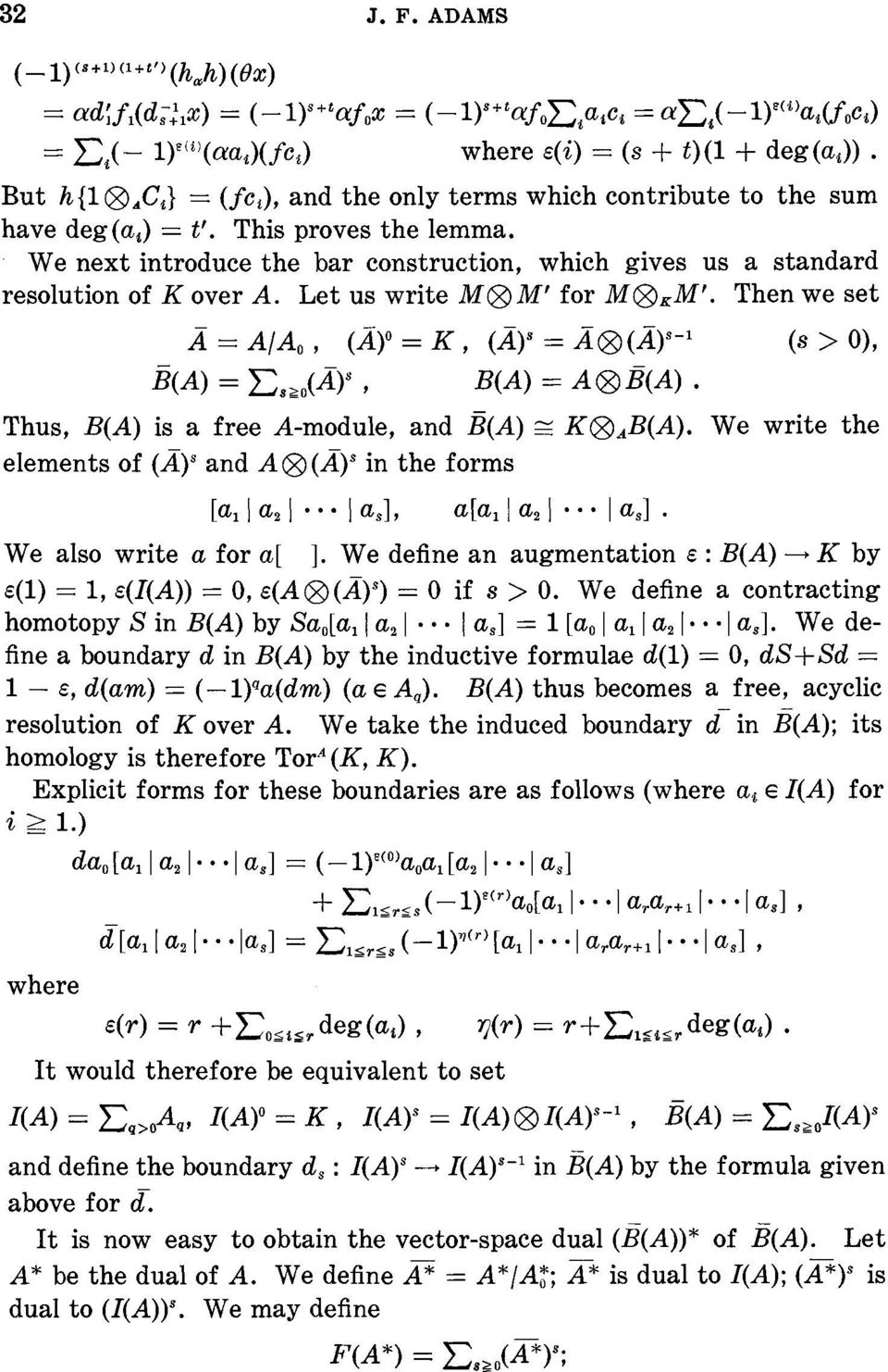 contribute to the sum have deg(as) - t'. This proves the lemma. We next introduce the bar construction, which gives us a standard resolution of K over A. Let us write MOD M' for M(&KM'.