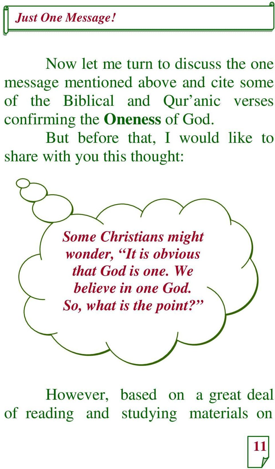 But before that, I would like to share with you this thought: Some Christians might wonder, It