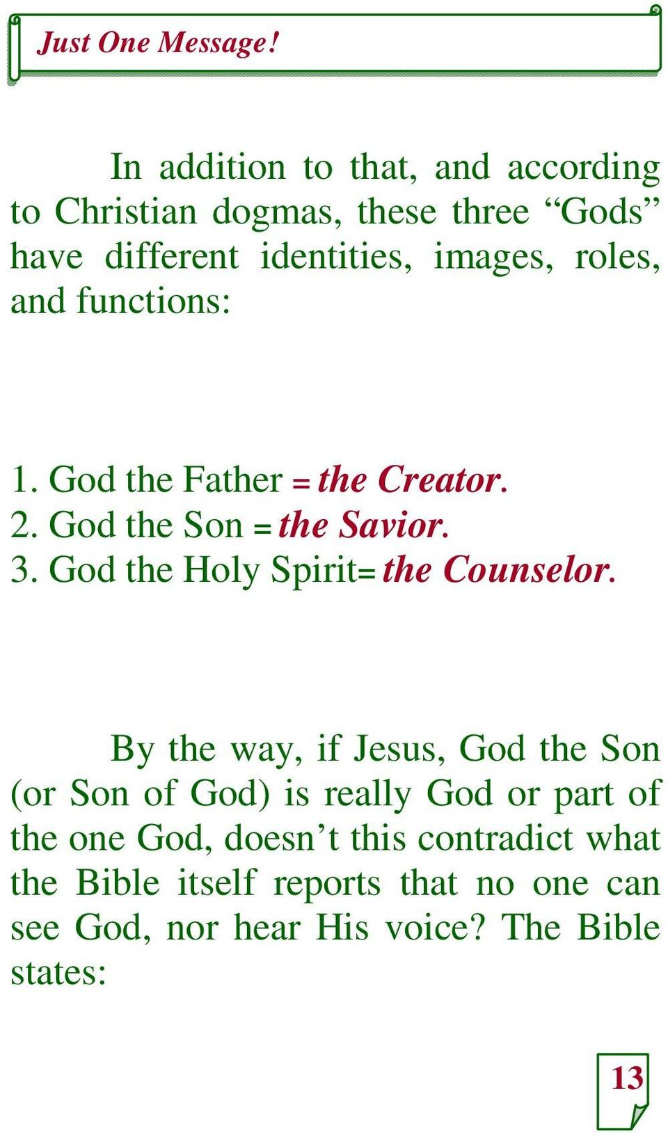 God the Holy Spirit= the Counselor.
