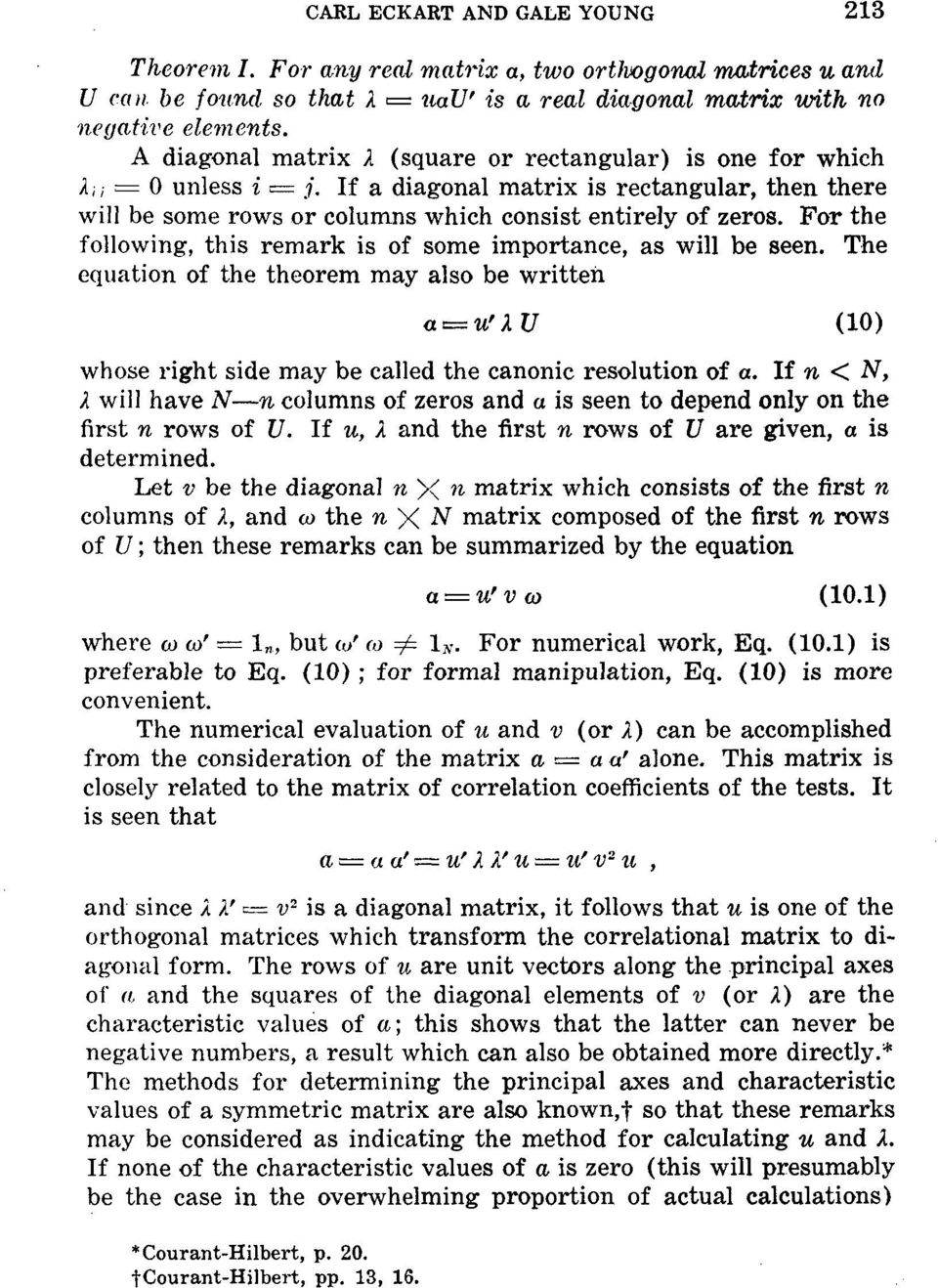 "For the following, this remark is of some importance, as will be seen. The equation of the theorem may also be written a~u"" ~ U (10) whose right side may be called the canonic resolution of a."