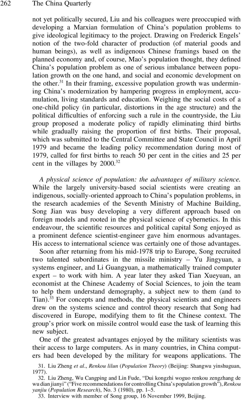 Drawing on Frederick Engels notion of the two-fold character of production (of material goods and human beings), as well as indigenous Chinese framings based on the planned economy and, of course,