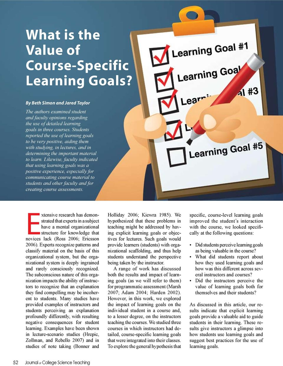 Likewise, faculty indicated that using learning goals was a positive experience, especially for communicating course material to students and other faculty and for creating course assessments.