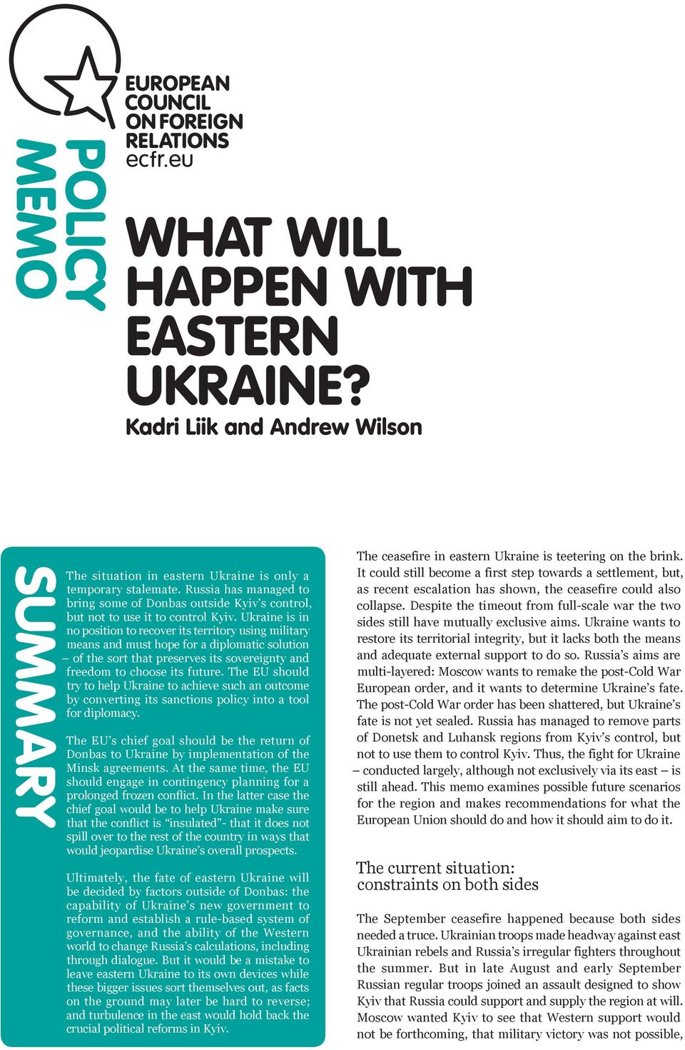 Ukraine is in no position to recover its territory using military means and must hope for a diplomatic solution of the sort that preserves its sovereignty and freedom to choose its future.
