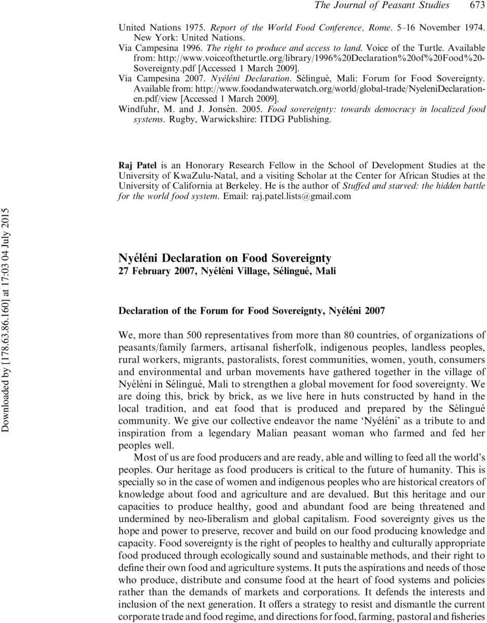 Via Campesina 2007. Nye le ni Declaration. Se lingue, Mali: Forum for Food Sovereignty. Available from: http://www.foodandwaterwatch.org/world/global-trade/nyelenideclarationen.